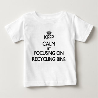 Keep Calm by focusing on Recycling Bins T-shirt