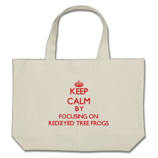 Keep calm by focusing on Red-Eyed Tree Frogs Tote Bags