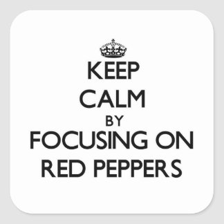 Keep Calm by focusing on Red Peppers Stickers