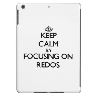 Keep Calm by focusing on Redos iPad Air Covers