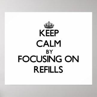 Keep Calm by focusing on Refills Print