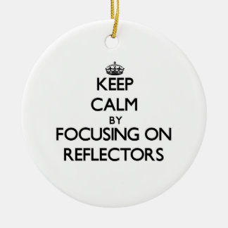 Keep Calm by focusing on Reflectors Double-Sided Ceramic Round Christmas Ornament