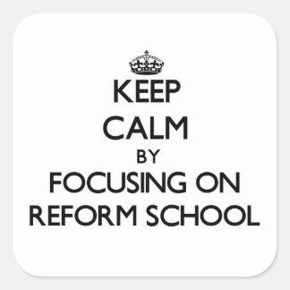 Keep Calm by focusing on Reform School Sticker