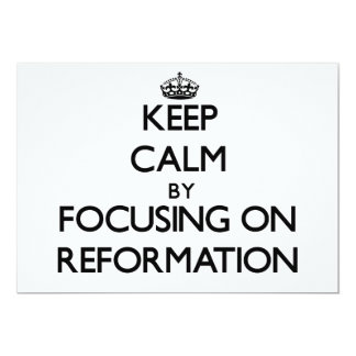 Keep Calm by focusing on Reformation Personalized Announcements
