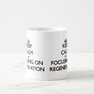 Keep Calm by focusing on Regeneration Classic White Coffee Mug