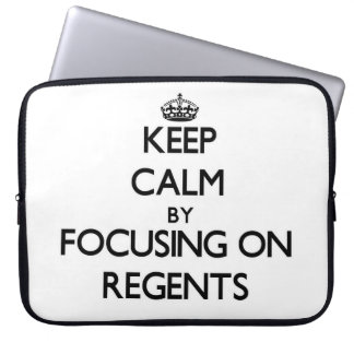 Keep Calm by focusing on Regents Laptop Computer Sleeve
