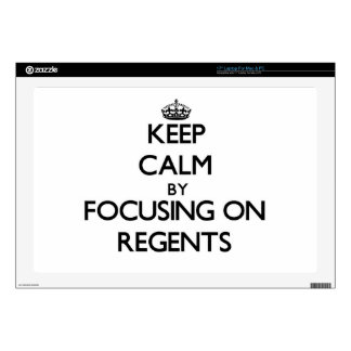 """Keep Calm by focusing on Regents Decals For 17"""" Laptops"""
