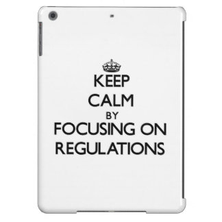 Keep Calm by focusing on Regulations iPad Air Cover