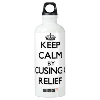 Keep Calm by focusing on Relief SIGG Traveler 0.6L Water Bottle