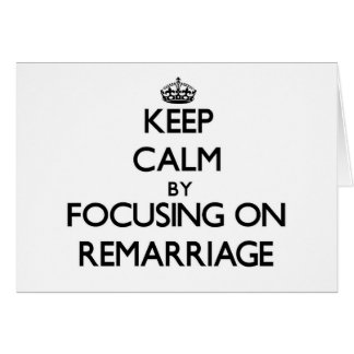 Keep Calm by focusing on Remarriage Stationery Note Card