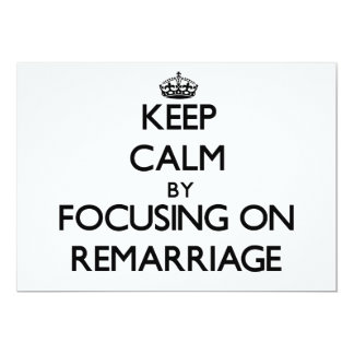 Keep Calm by focusing on Remarriage 5x7 Paper Invitation Card