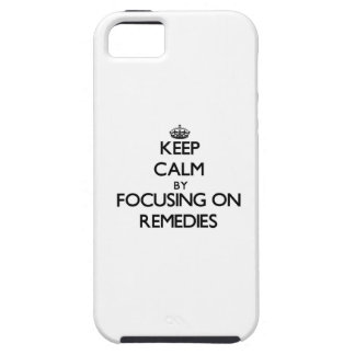 Keep Calm by focusing on Remedies iPhone 5 Covers