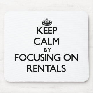 Keep Calm by focusing on Rentals Mouse Pads