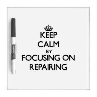 Keep Calm by focusing on Repairing Dry-Erase Whiteboard