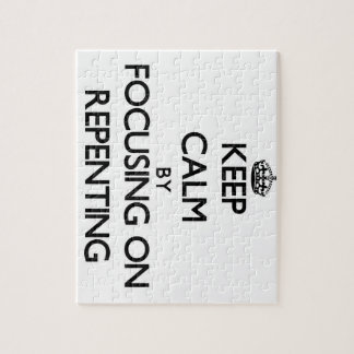 Keep Calm by focusing on Repenting Jigsaw Puzzle