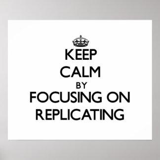 Keep Calm by focusing on Replicating Print