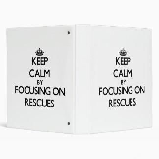 Keep Calm by focusing on Rescues 3 Ring Binders
