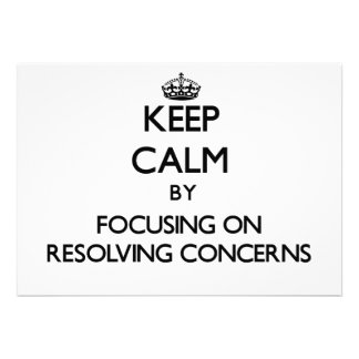 Keep Calm by focusing on Resolving Concerns Custom Invites