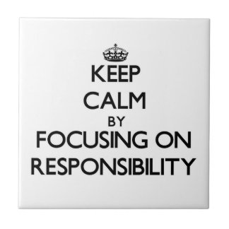 Keep Calm by focusing on Responsibility Tile