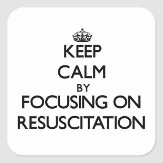 Keep Calm by focusing on Resuscitation Stickers