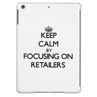 Keep Calm by focusing on Retailers Case For iPad Air