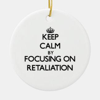 Keep Calm by focusing on Retaliation Christmas Tree Ornament