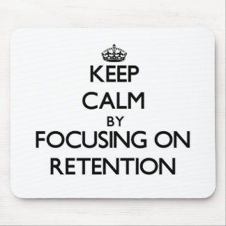 Keep Calm by focusing on Retention Mouse Pad