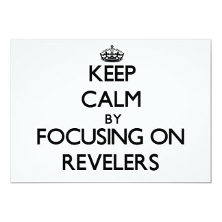 Keep Calm by focusing on Revelers 5x7 Paper Invitation Card