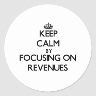 Keep Calm by focusing on Revenues Sticker