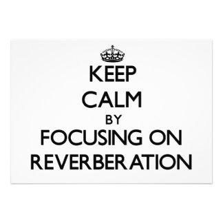 Keep Calm by focusing on Reverberation Custom Invitation