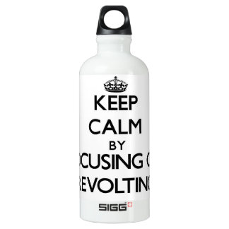 Keep Calm by focusing on Revolting SIGG Traveler 0.6L Water Bottle