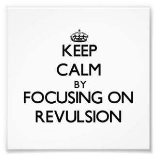 Keep Calm by focusing on Revulsion Photo