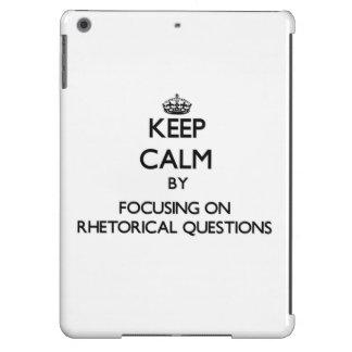 Keep Calm by focusing on Rhetorical Questions Case For iPad Air