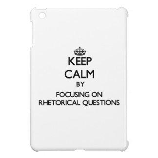 Keep Calm by focusing on Rhetorical Questions iPad Mini Cases
