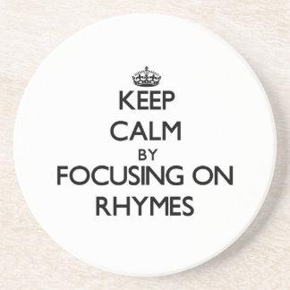 Keep Calm by focusing on Rhymes Beverage Coaster