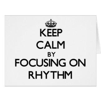 Keep Calm by focusing on Rhythm Cards