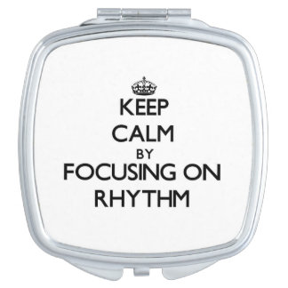 Keep Calm by focusing on Rhythm Vanity Mirror