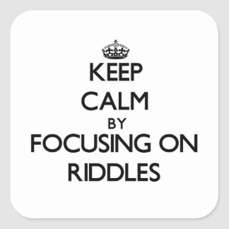 Keep Calm by focusing on Riddles Sticker