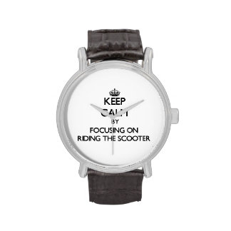 Keep Calm by focusing on Riding The Scooter Watch