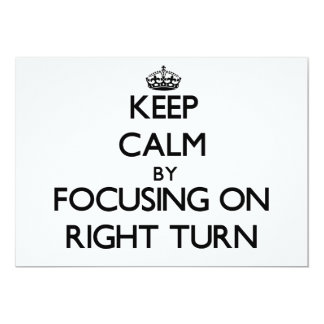 Keep Calm by focusing on Right Turn 5x7 Paper Invitation Card