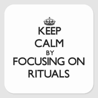 Keep Calm by focusing on Rituals Stickers