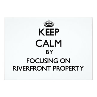 Keep Calm by focusing on Riverfront Property 5x7 Paper Invitation Card