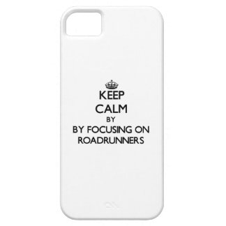 Keep calm by focusing on Roadrunners iPhone 5 Cases