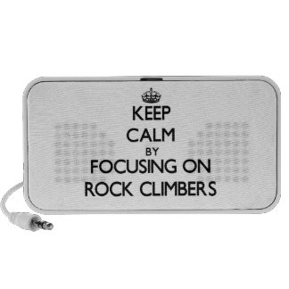 Keep Calm by focusing on Rock Climbers Travelling Speakers