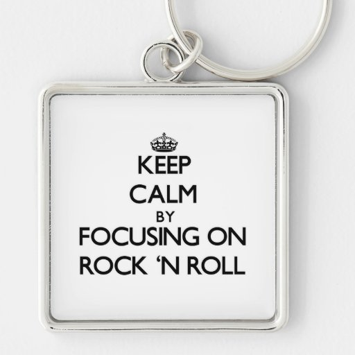 Keep Calm by focusing on Rock 'N Roll Silver-Colored Square Keychain