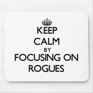 Keep Calm by focusing on Rogues Mousepad