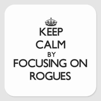 Keep Calm by focusing on Rogues Stickers