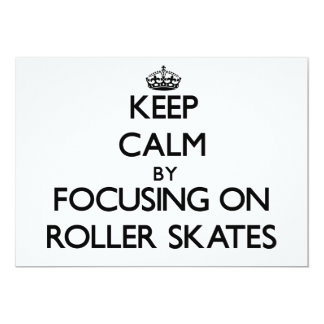 Keep Calm by focusing on Roller Skates Personalized Invitations