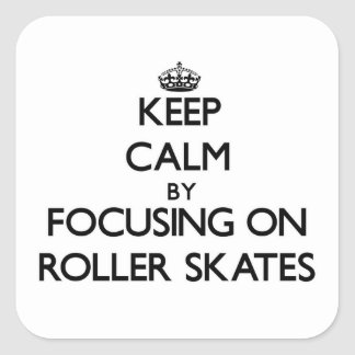 Keep Calm by focusing on Roller Skates Sticker