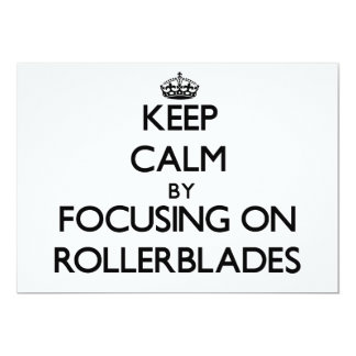 Keep Calm by focusing on Rollerblades Personalized Invitations